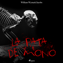 Audiolibro La pata de mono  - autor William Wymark Jacobs   - Lee Equipo de actores