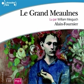 Livre audio Le Grand Meaulnes  - auteur Alain-Fournier   - lu par William Mesguich