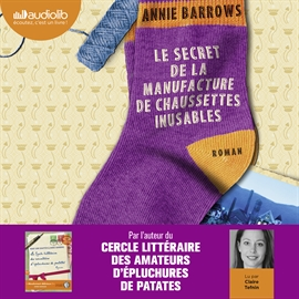 Livre audio Le Secret de la manufacture de chaussettes inusables  - auteur Annie Barrows   - lu par Claire Tefnin