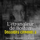Dossiers Criminels: L'Etrangleur de Boston
