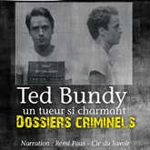 Dossiers Criminels: Ted Bundy