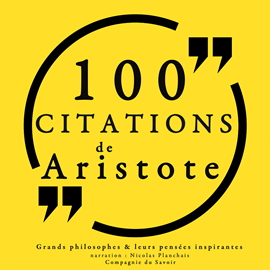 Livre audio 100 citations d'Aristote  - auteur Aristote   - lu par Nicolas Planchais