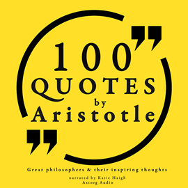 Livre audio 100 quotes by Aristotle  - auteur Aristotle   - lu par Katie Haigh