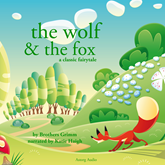The Wolf and the Fox, a fairytale