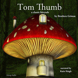 Livre audio Tom Thumb, a fairytale  - auteur Brothers Grimm   - lu par Katie Haigh