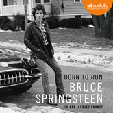 Livre audio Born to run  - auteur Bruce Springsteen   - lu par Jacques Frantz