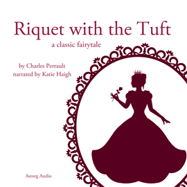 Livre audio Riquet with the Tuft, a fairytale  - auteur Charles Perrault   - lu par Katie Haigh