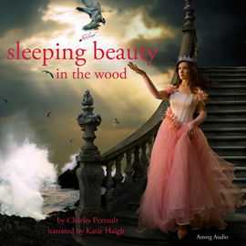 Livre audio The Sleeping Beauty in the Woods  - auteur Charles Perrault   - lu par Katie Haigh
