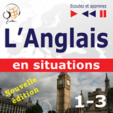L'Anglais en situations – nouvelle édition : A Month in Brighton + Holiday Travels + Business English