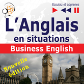 L'Anglais en situations – nouvelle édition: Business English