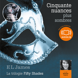 Livre audio Cinquante nuances plus sombres - La trilogie Fifty shades Volume 2  - auteur E L James   - lu par Séverine Cayron