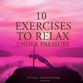 10 exercises to relax under pressure