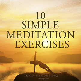 Livre audio 10 simple meditation exercises  - auteur F. Garnier   - lu par Katie Haigh