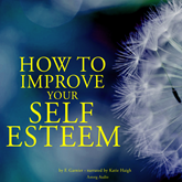 How to improve your self-esteem