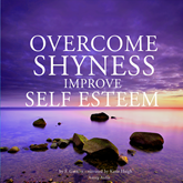 Overcome shyness and improve self-esteem