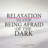 Relaxation to stop being afraid of the dark