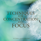 Techniques for concentration and focus