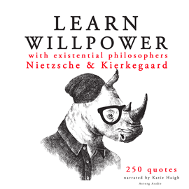 Livre audio Learn willpower with existential philosophers  - auteur Friedrich Nietzsche;Soren Kierkegaard   - lu par Katie Haigh