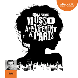 Livre audio Un appartement à Paris  - auteur Guillaume Musso   - lu par Arnaud Romain