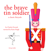 The Brave Tin Soldier, a fairytale