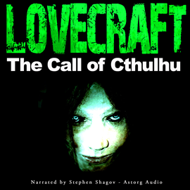 Livre audio The Call of Cthulhu  - auteur H.P. Lovecraft   - lu par Steven Shagov