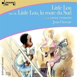 Livre audio Little Lou - Little Lou, la route du Sud  - auteur Jean Claverie   - lu par Lemmy Constantine