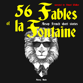 Livre audio 56 fables of La Fontaine  - auteur Jean de La Fontaine   - lu par Stuart Walker
