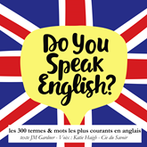 300 termes et mots les plus courants en anglais (Do you speak english ?)