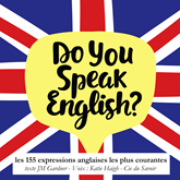 Les expressions anglaises les plus courantes (Do you speak english ?)
