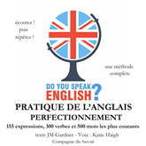 Pratique de l'anglais perfectionnement  200 Expressions100 verbe et 500 mots les (Do you speak english ?)