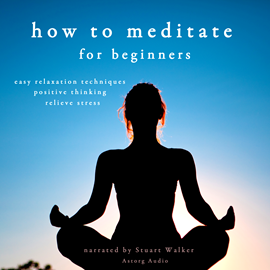 Livre audio How to meditate  - auteur John Mac   - lu par Stuart Walker