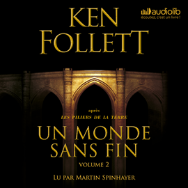 Livre audio Un monde sans fin - Volume 2  - auteur Ken Follett   - lu par Martin Spinhayer
