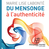 Du mensong à l'authenticité