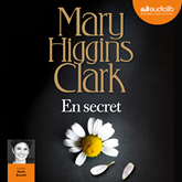 Livre audio En secret  - auteur Mary Higgins Clark   - lu par Marie Bouvet