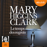 Livre audio Le Temps des regrets  - auteur Mary Higgins Clark   - lu par Cécile Musitelli