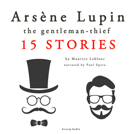 Livre audio Arsène Lupin, gentleman-thief: 15 stories  - auteur Maurice Leblanc   - lu par Paul Spera