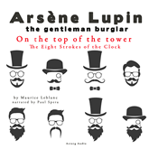 On the Top of the Tower (Arsène Lupin - The Eight Strokes of the Clock 1)