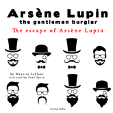 The escape of Arsene Lupin  (Arsène Lupin the Gentleman Burglar 3)