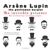 The Invisible Prisoner (The Confessions Of Arsène Lupin 9)