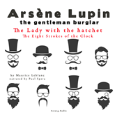 The Lady with the Hatchet (Arsène Lupin - The Eight Strokes of the Clock 6)