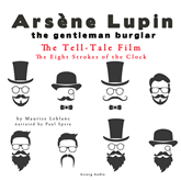 The Tell-Tale Film (Arsène Lupin - The Eight Strokes of the Clock 4)