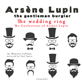 The Wedding-Ring (The Confessions Of Arsène Lupin 2)
