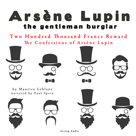 Livre audio Two Hundred Thousand Francs Reward (The Confessions Of Arsène Lupin 1)  - auteur Maurice Leblanc   - lu par Paul Spera