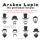 Two Hundred Thousand Francs Reward (The Confessions Of Arsène Lupin 1)