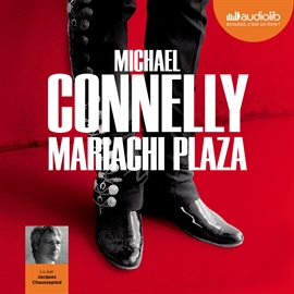 Livre audio Mariachi Plaza  - auteur Michael Connelly   - lu par Jacques Chaussepied