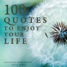 Livre audio 100 Quotes to Enjoy your Life  - auteur Miscellaneous   - lu par Stuart Walker