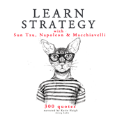 Livre audio Learn strategy with Napoleon, Sun Tzu and Machiavelli  - auteur Napoleon Bonaparte;Sun Tzu;Niccolo Machiavelli   - lu par une équipe d'acteurs