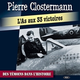 "Pierre Clostermann ""L'As aux 33 victoires"""