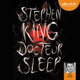 Livre audio Docteur Sleep  - auteur Stephen King   - lu par Julien Chatelet