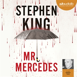 Livre audio Mr Mercedes  - auteur Stephen King   - lu par Antoine Tomé